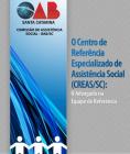 O Centro de Referência Especializado de Assistência Social (CREAS/SC): O Advogado na Equipe de Referência